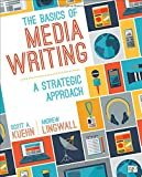img - for The Basics of Media Writing; A Strategic Approach book / textbook / text book