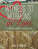 Witness to Mormons In Love: The Mormon Scrapbook Revised Edition