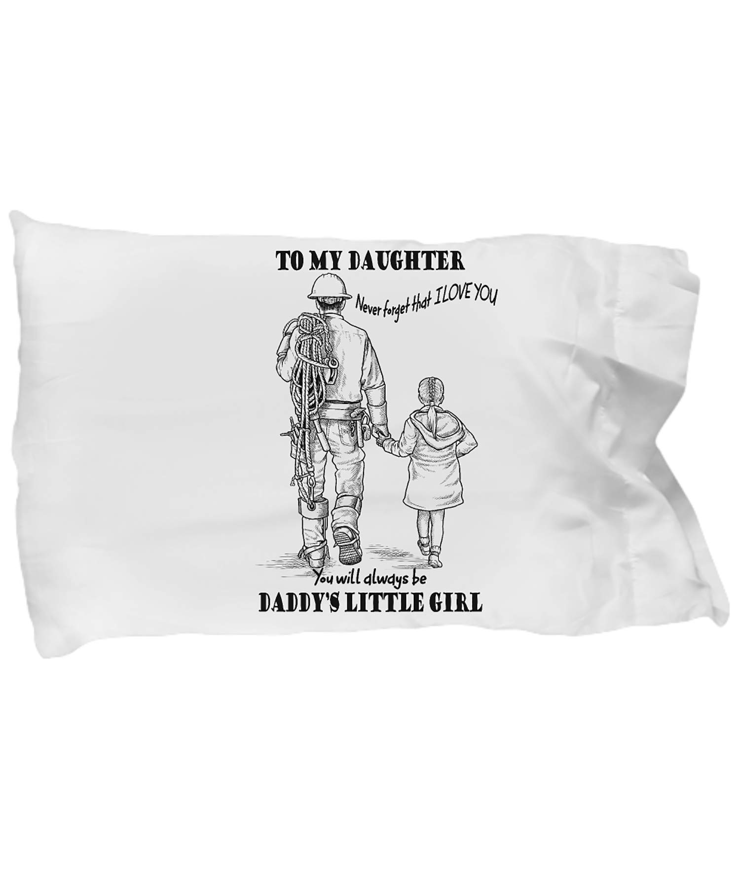 Lineman and Daughter Pillow Case - to My Daughter You Will Always Be Daddy's Littel Girl - Pillow Case by Best Gift
