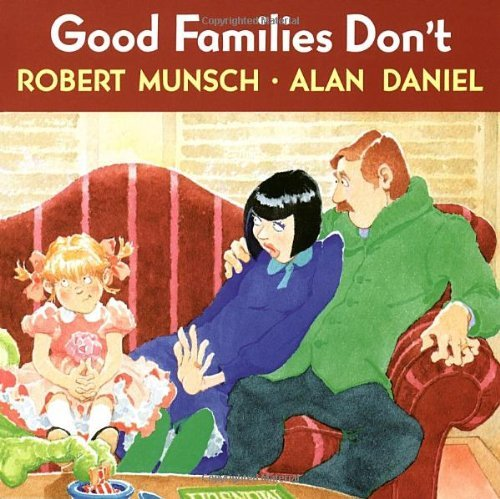 Good Families Don't by Robert N. Munsch (1-Sep-1990) Paperback