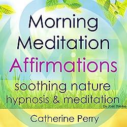 Morning Meditation Powerful Affirmations