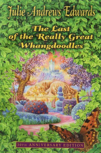 By Julie Andrews EdwardsThe Last of the Really Great Whangdoodles 30th Anniversary Edition[Paperback] December 23, 2003