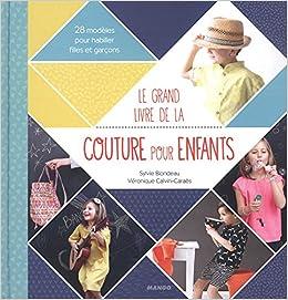 Amazon.fr - Le grand livre de la couture pour enfants - Véronique Calvini  Caraes, Sylvie Blondeau - Livres 819738fc1845