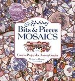 Making Bits and Pieces Mosaics, Marlene Hurley Marshall, 1580173071