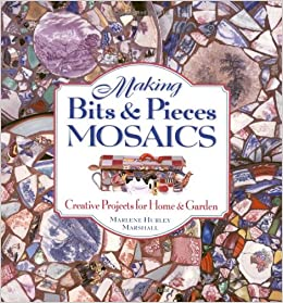 Making Bits & Pieces Mosaics: Creative Projects for Home and Garden Epub Free Download