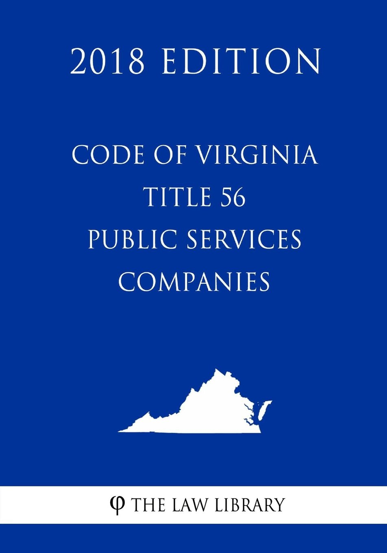 Code of Virginia - Title 56 - Public Service Companies (2018 Edition) pdf