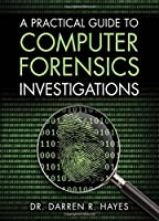 A Practical Guide to Computer Forensics Investigations Front Cover