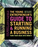 The Young Entrepreneur's Guide to Starting and Running a Business: Turn Your Ideas into Money!