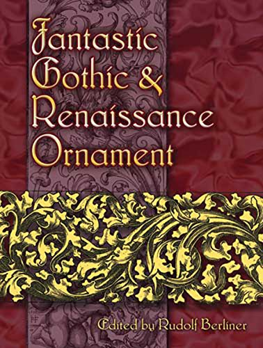 (Fantastic Gothic and Renaissance Ornament (Dover Pictorial Archive))