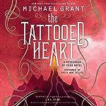 The Tattooed Heart | Michael Grant
