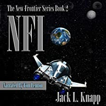 NFI: New Frontiers, Incorporated: The New Frontiers Series, Book 2 Audiobook by Jack L. Knapp Narrated by Tom Lennon