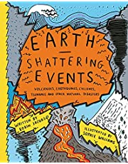 Earth-Shattering Events: Volcanoes, earthquakes, cyclones, tsunamis and other natural disasters
