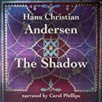 The Shadow | Hans Christian Andersen