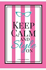 Keep Calm and Style On #3 (Purse Journal Series): 7x10 Blank Journal with Lines, Page numbers and Table of Contents (Volume 9) Paperback