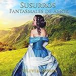 Romance Histórico: Susurros Fantasmales de Amor [Historical Romance: Ghostly Whispers of Love] | Olivia Myers