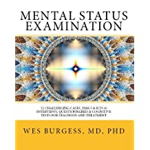 Mental Status Examination. 52 Challenging Cases, Model DSM-5 and ICD-10 Interviews, Questionnaires, and Cognitive Tests for Diagnosis and Treatment (The Mental Status Examination Series Book 1)
