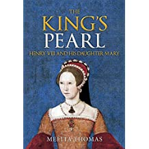 The King's Pearl: Henry VIII and His Daughter Mary