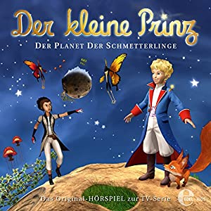 Der Planet der Schmetterlinge (Der kleine Prinz 27) Hörspiel