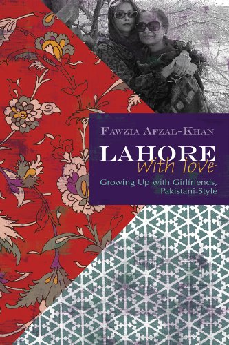Lahore With Love: Growing Up With Girlfriends Pakistani Style