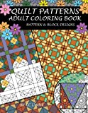quilting and patchwork books - Quilt Patterns Adult Coloring Book
