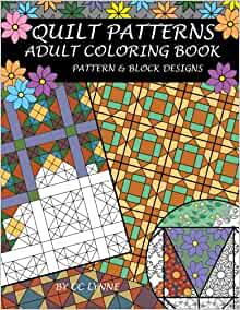 Quilt Patterns Adult Coloring Book Lynne Cc 9781530651818 Amazon Com Books