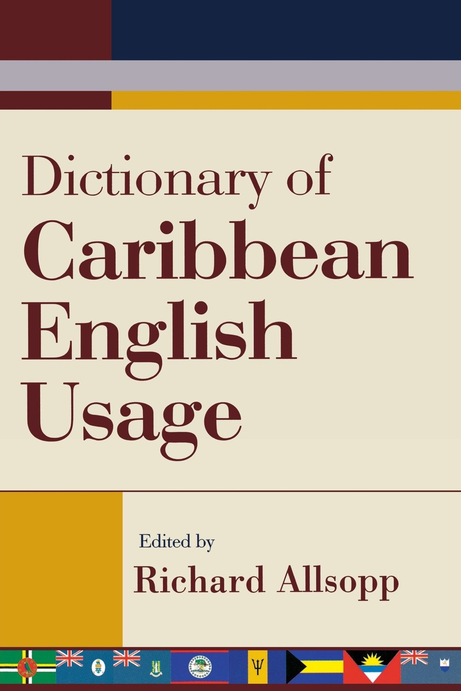 Dictionary of Caribbean English Usage with a French and Spanish Supplement:  Amazon.co.uk: Jeannette Allsopp: 9789766401450: Books