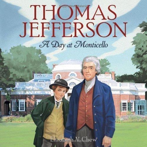 By Chew, Elizabeth V. Thomas Jefferson: A Day at Monticello (2014) - Jefferson Thomas Monticello Garden