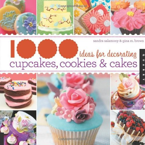 By Sandra Salamony - 1000 Ideas for Decorating Cupcakes, Cakes, and Cookies (1st) (10.2.2010) (Bookshelf Ideas Decorating)