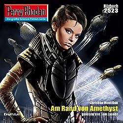 Am Rand von Amethyst (Perry Rhodan 2523)