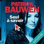 Seul à savoir | Patrick Bauwen