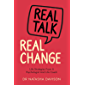 Real Talk, Real Change: Life Strategies from a Psychologist and Life Coach