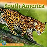 Animals of South America (Nature (Dalmatian Press))