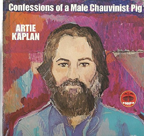 Artie Kaplan: Confessions Of A Male Chauvinist Pig LP VG++/NM Canada Hopi