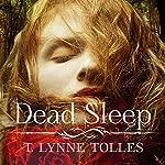 Dead Sleep   T. Lynne Tolles