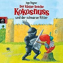 Der kleine Drache Kokosnuss und der schwarze Ritter (Der kleine Drache Kokosnuss 6) Hörbuch von Ingo Siegner Gesprochen von: Philipp Schepmann