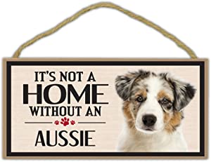 Wood Sign: It's Not A Home Without An AUSSIE (Australian Shepherd) | Dogs