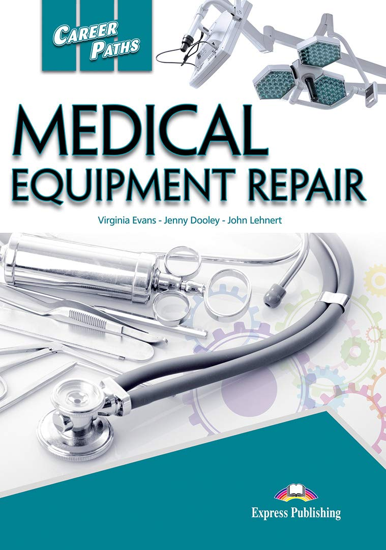 Career Paths Medical Equipment Repair Students Book With