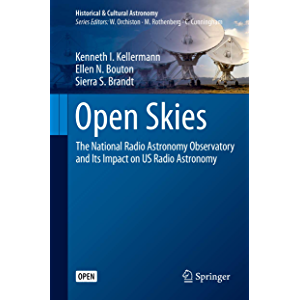 Open Skies: The National Radio Astronomy Observatory and Its Impact on US Radio Astronomy (Historical & Cultural…