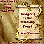 Dragons of the Barbary Coast | Roland Yeomans