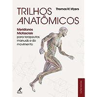 Trilhos anatômicos: Meridianos miofasciais para terapeutas manuais e do movimento
