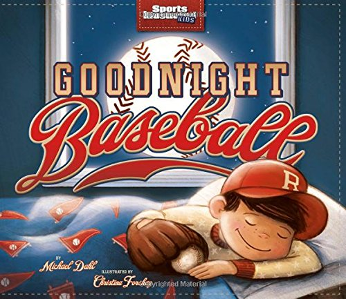 Goodnight Baseball (Sports Illustrated Kids Bedtime Books) ()