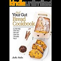 Heal Your Gut Bread Cookbook