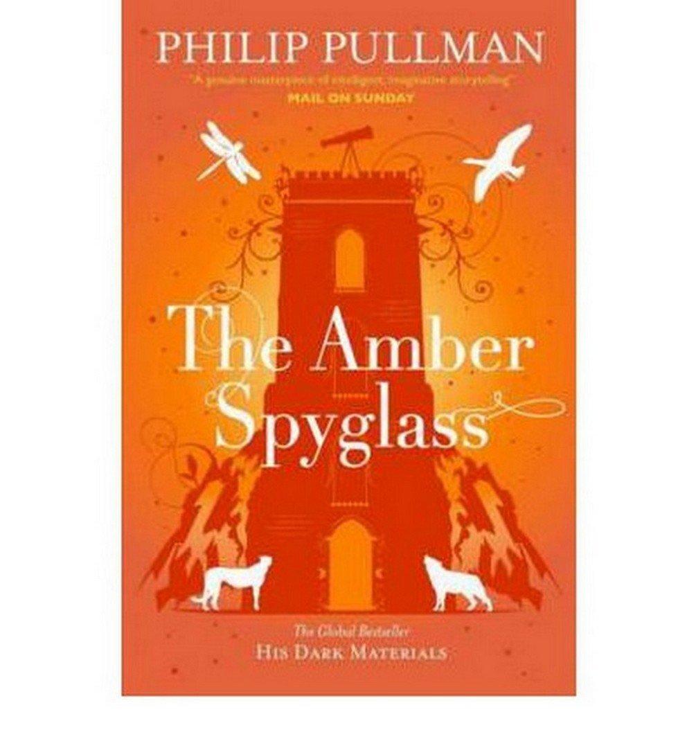 The Amber Spyglass: His Dark M...