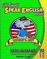 Yo Puedo! Speak English Now: ESL Libro de trabajo para aprender Ingles bilingue: 1