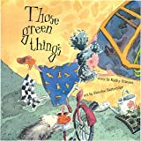Those Green Things, Kathy Stinson, 1550373765