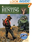 Complete Guide to Hunting: Basic Tech...
