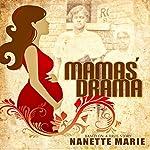 Mamas' Drama | Nanette Marie