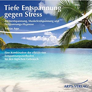 Tiefe Entspannung gegen Stress Hörbuch