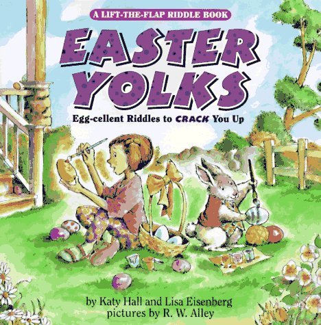 Easter Yolks: Egg-cellent Riddles to Crack You Up (Lift-The-Flap)