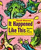 It Happened Like This: Stories and Poems